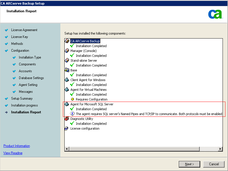 Deploy CA ARCserve Backup Server on NEC Cluster Installation Report dialog If any components you select require configuration, Setup displays the necessary configuration dialogs at the end of the