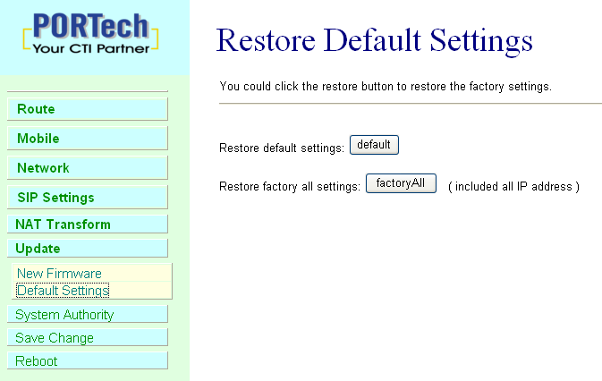 14.2 Restore Default Settings In this page: Update/ Default Settings, you could restore the factory default settings to the system.