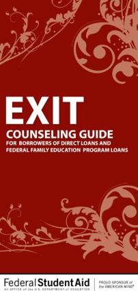 Exit counseling federal resources HOW? Federal Student Aid (FSA) and the StudentLoan.