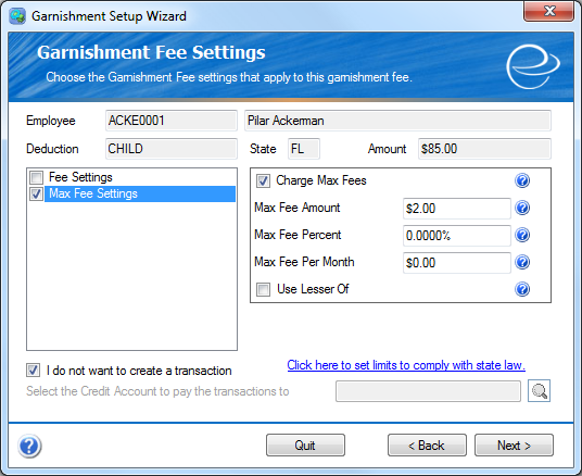 Garnishment Fee Settings If you opted to charge a fee during a garnishment setup at the Edit Garnishment screen (pg. 8), the following screen will let you set the rules associated with this fee.