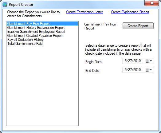 Reports Greenshades Garnishments comes equipped with the ability to generate various helpful reports. These reports can be filtered to display only entries between the specified dates.