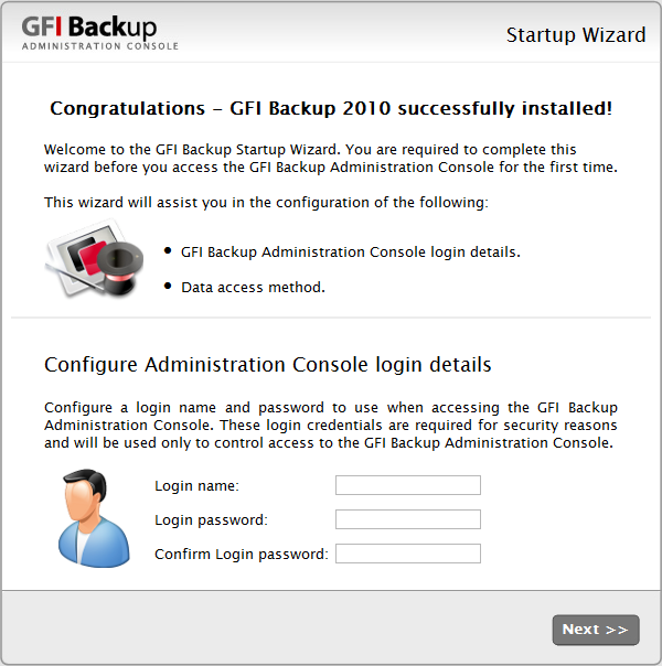 2.3 Startup Wizard On completion of the installation of GFI Backup Administration Console, the GFI Backup Startup Wizard is automatically launched. This enables you to configure a login account.