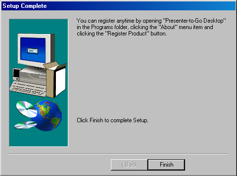Software Installation and Setup 11. The Setup Product Registration window appears on the screen. You cannot register the Presenter-to-Go as it is a nonwarranted, unprotected program.
