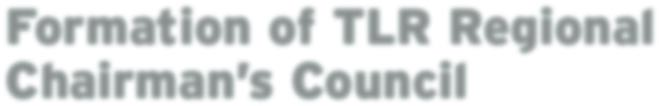 Formation of TLR Regional Chairman s Council When Dick Weekley, Leo Linbeck, Dick Trabulsi, and Hugh Rice Kelly created Texans for Lawsuit Reform in 1994, their objective was to establish a vibrant