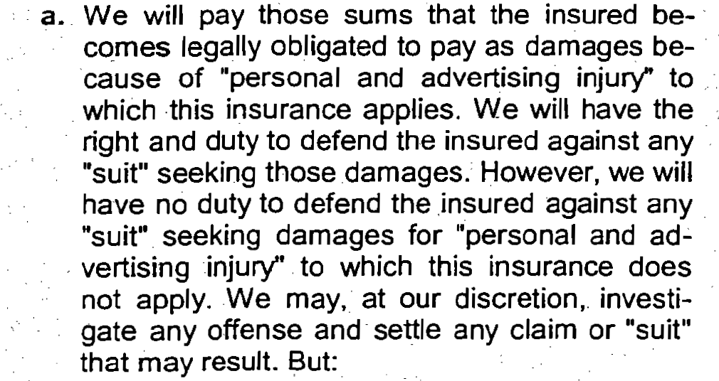 Personal and Advertising Injury Personal and Advertising injury means injury (including consequential BI) arising out of: