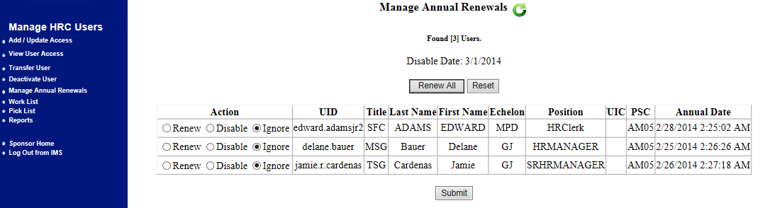 17 HIMS HUMAN RESOURCES COMMAND IDENTITY MANAGEMENT SYSTEM Click on Manage Annual Renewals Once you click on Manage Annual Renewals you will be taken to the following screen: If you have any users