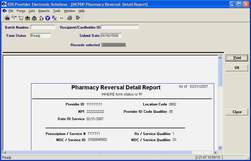 Batch Number Recipient ID Form Status Submit Date Limits the detail report to Pharmacy Reversal Requests in a specific batch. Enter the appropriate batch ID number in this field.