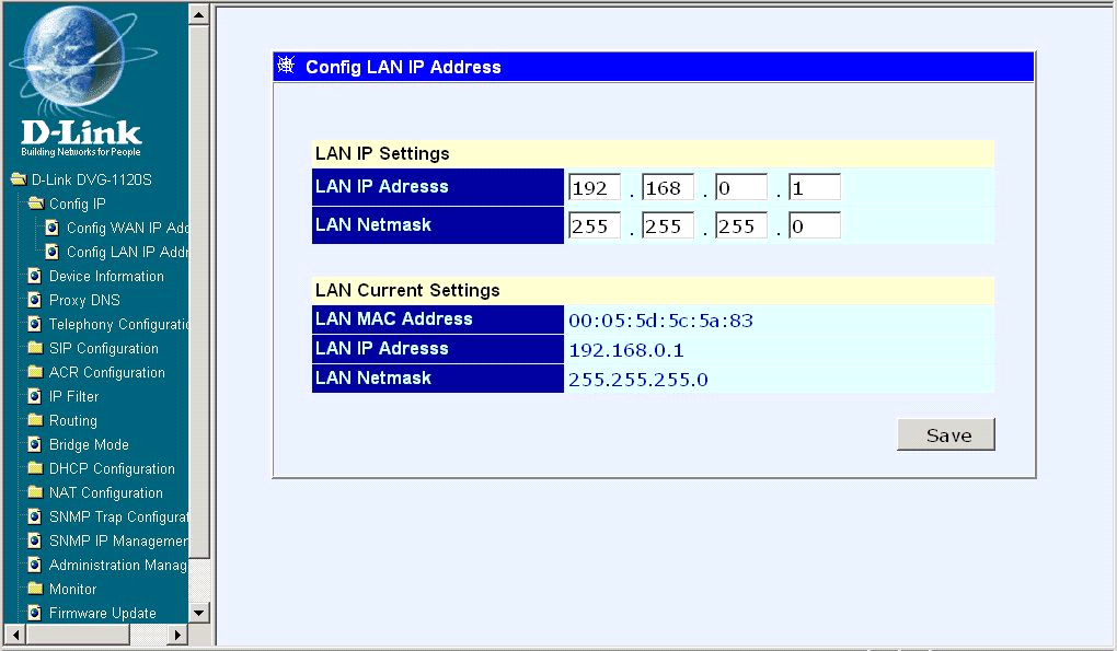 Web-based Management (continued) LAN IP Address - Enter a LAN IP Address for the VoIP gateway. Config IP Config LAN IP Address LAN Netmask - Enter a LAN netmask for the VoIP gateway.