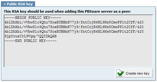 Networks 259 Create new key Generate new RSA key. This key will be used for PBXware connection authentication. NOTE: Do not generate new RSA keys if connected to peers.