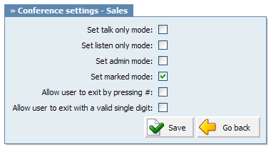 Extensions 71 These options apply specific conference rules to extension Set talk only mode: Sets the talk only conference mode Example: With this option