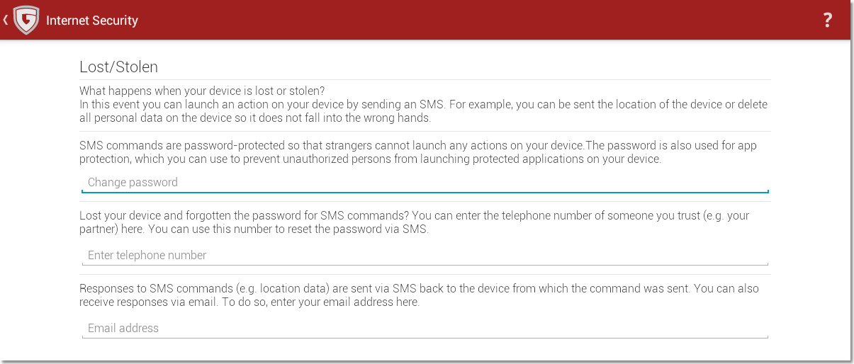 G DATA Software 3.3. Lost/Stolen Under Lost/Stolen, two methods of protection for lost devices can be configured. Permitted SMS commands allow you to configure which commands can be triggered by SMS.