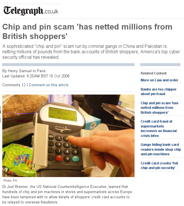 Supply chains can be infiltrated Chip & PIN terminals have been found with tapping devices inserted at manufacturer, which send