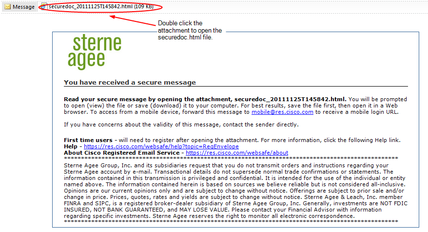 Opening an Encrypted Email When you receive a secure email from Sterne Agee, you will receive the