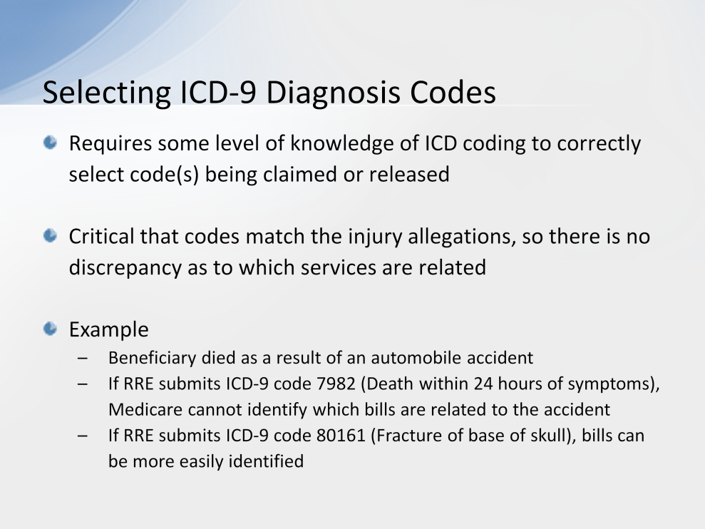 Section 111 reporting may at times require the RRE to derive ICD-9 diagnosis codes from information on file.