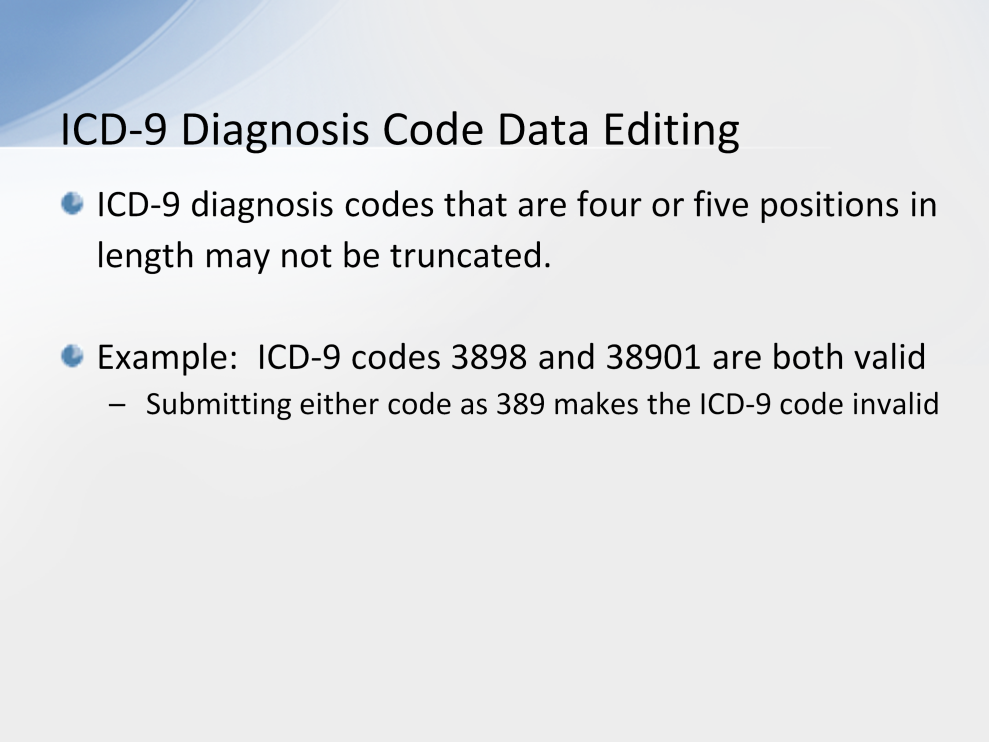 ICD-9 diagnosis codes that are four or five positions in length may not be shortened.
