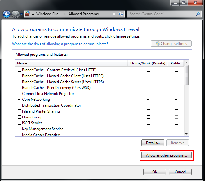 Step 1: Control Panel -> Windows Firewall -> Allow a program through Windows Firewall Step 2: Allow