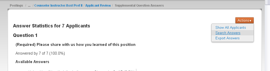 Using Supplemental Questions to Evaluate Below are seven candidates forwarded to the Search Committee by Human Resources. Click on Actions in gray rectangular box (to upper right of applicant list).
