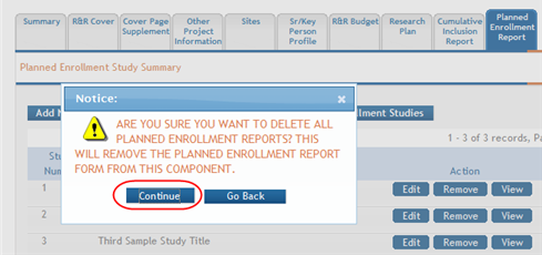 2. Select the Continue button to remove all forms. Figure 130: Confirmation Message for Removing All Planned Enrollment Reports If you wish to cancel, select the Go Back button. 4.
