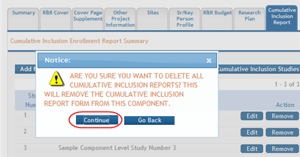 2. Select the Continue button to remove all forms. Figure 139: Confirmation Message for Deleting All Cumulative Inclusion Reports If you wish to cancel, select the Go Back button. 4.