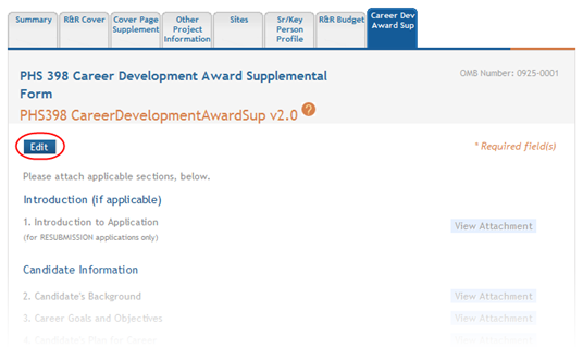 1. Select the Edit button to enable the form for editing. Figure 140: Edit Button on PHS 398 Career Development Award Supplemental 2. Attach the applicable sections using the Add Attachment buttons.