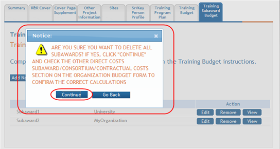 2. Select the Continue button to move forward and delete the subawards. (Selecting Go Back cancels the action.) Figure 158: Confirmation for Removing All Subawards for Training Budget 4.