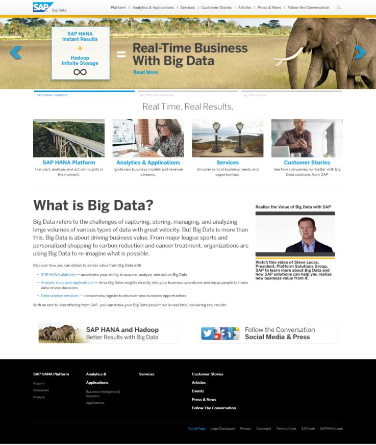 For more information about SAP s Big Data solutions please visit the Big Data landing page: http://sapbigdata.