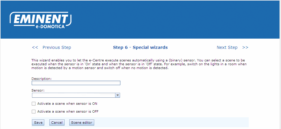 Setup a sensor triggered scene 2. Enter a description. 3. Select a sensor to be used for this situation. 4.