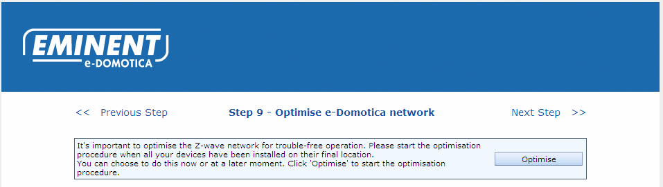 3.9 Step 9 Optimise e-domotica Products 28 ENGLISH Image 23 Optimisation of the Z-wave network Now you can install the e-domotica products to their final location.