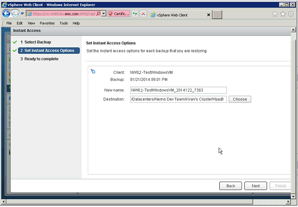 Figure 40 Set Instant Access Options in the Restore a backup wizard When you click Finish, the Data Domain system gets added as a datastore to the ESX server, and the VM gets created within the