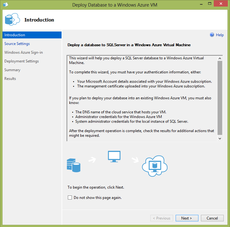 Deploy databases to Windows Azure VM New wizard to deploy databases to SQL Server in Windows Azure VM Can also create a new Windows Azure VM if needed Easy to use Perfect for