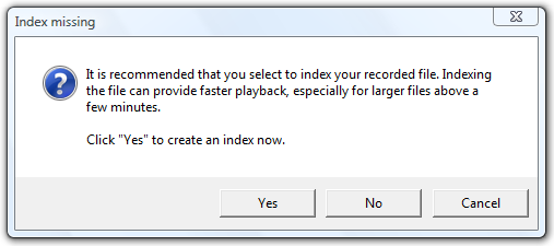 When you open a new recording for the first time, an Index missing window will pop-up and asks you to index the recorded file.