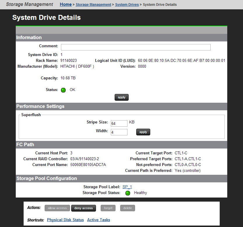 Field/Item Information Comment System Drive ID Rack Name Logical Unit ID (LUID) Manufacturer (Model) Version Capacity Status Description Additional descriptive information can be assigned to a SD to