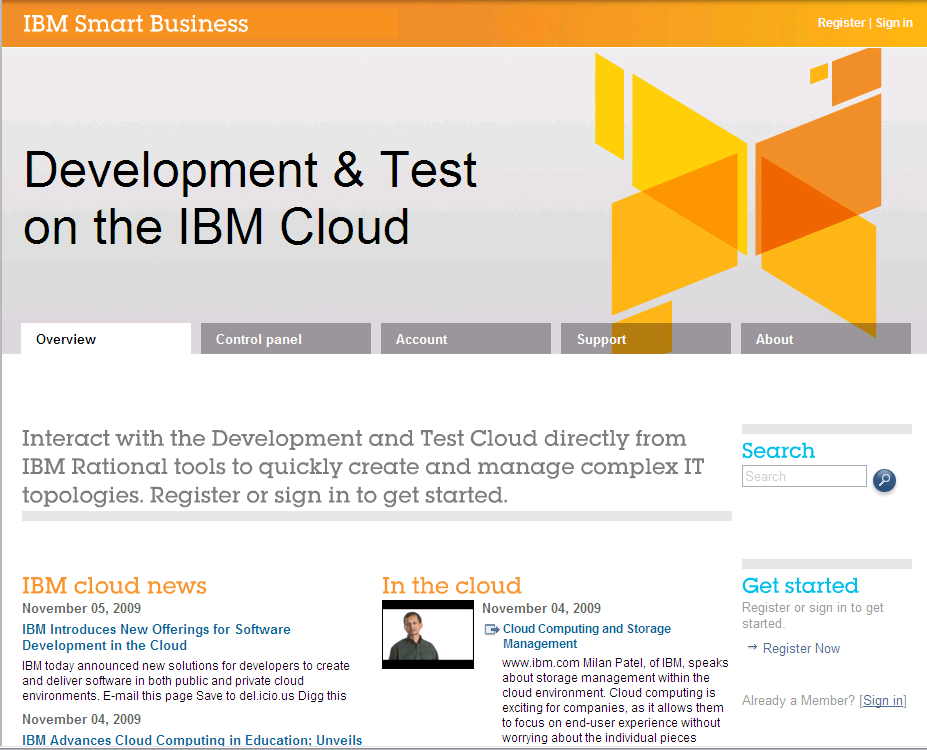 IBM Smart Business on the IBM Cloud: Smart Business Development and Test on the IBM Cloud Enterprise-class features for development and test Rapid access Self-service Web portal Pay-as-you-go pricing