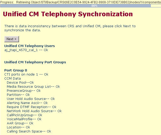 Performing the Restore Setup Chapter 10 Performing the Initial Setup of Cisco Unified CCX Figure 10-30 Cisco Unified CM Telephony Synchronization Page Step 8 Step 9 In the Cisco Unified CM Telephony