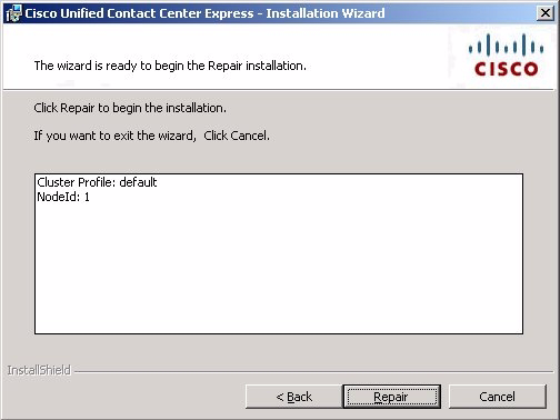 Performing the Repair Procedure Chapter 11 Repairing Cisco Unified CCX Figure 11-3 Installation Type Window Step 6 Click Repair. The repair process begins.