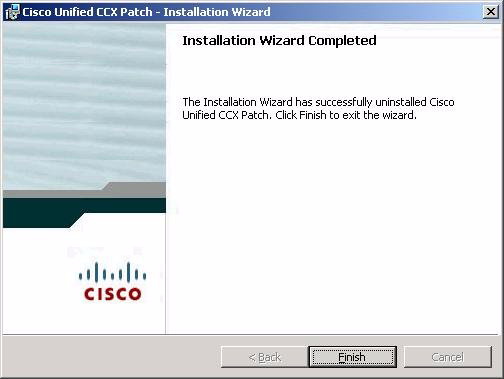 Uninstalling a Patch Chapter 12 Patching Cisco Unified CCX Figure 12-8 Installation Wizard Completed Window Step 7 Step 8 In the