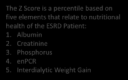A Novel Nutritional Competence Indicator The Z Score The Z Score is a percentile based on five elements that relate to