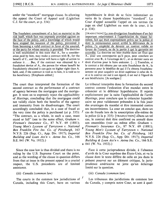 "[1990] 2 R.C.S. B.N. (GRECE) c. KATSIKONOURIS Le juge L'Heureux-Dube 1073 under the ""standard"" mortgage clause. In allowing the appeal the Court of Appeal said (Lightfoot C.J. for the court, at p."