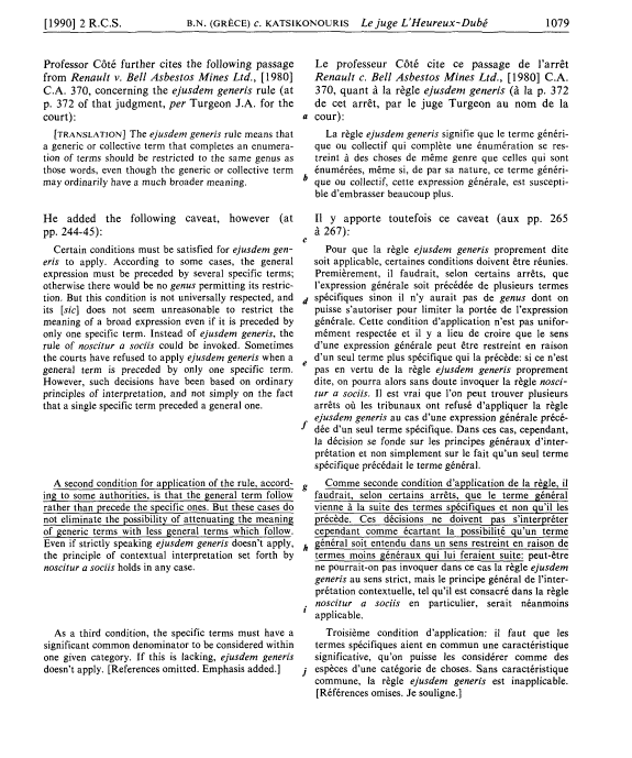 [1990] 2 R.C.S. B.N. ( G R E C E ) c. K A T S I K O N O U R I S Le juge L'Heureux-Dube 1079 Professor Cote further cites the following passage from Renault v. Bell Asbestos Mines Ltd., [1980] C.A. 370, concerning the ejusdem generis rule (at p.
