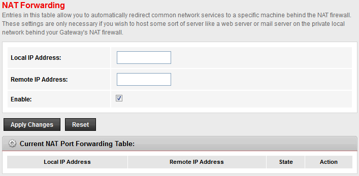 18 NAT Forwarding Entries in this table allow you to automatically redirect common network services to a specific machine behind the NAT firewall.