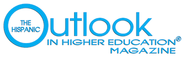 ABOUT US For 20 years, The Hispanic Outlook in Higher Education Magazine has been a top information news source and the sole Hispanic educational magazine for the higher education community, and