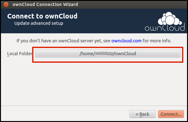 Next, choose a directory to use as your Local Folder to be synchronized with the server. By default the wizard may choose a directory called owncloud in your home directory / My Documents.