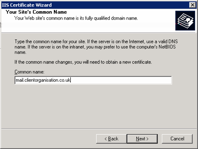 Microsoft Exchange Server 2003 Generating a certificate request 12 9 Enter the common name for your server, and then click Next.