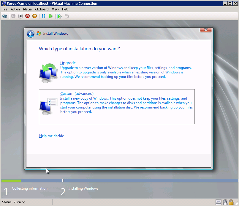7. Choose the Custom (advanced) installation 8. Select the Disk where you want to deploy the OS.