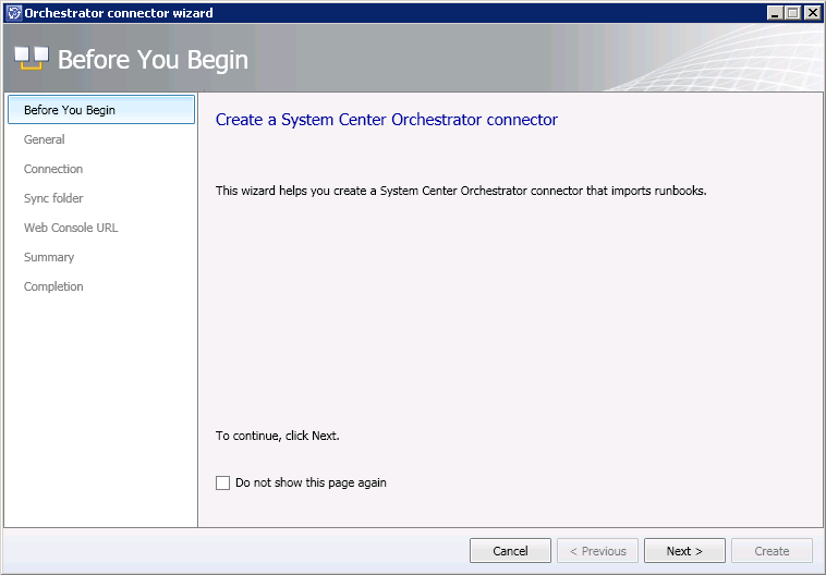 3. Choose Orchestrator connector 4. On the Before you Begin page, select Next 5.