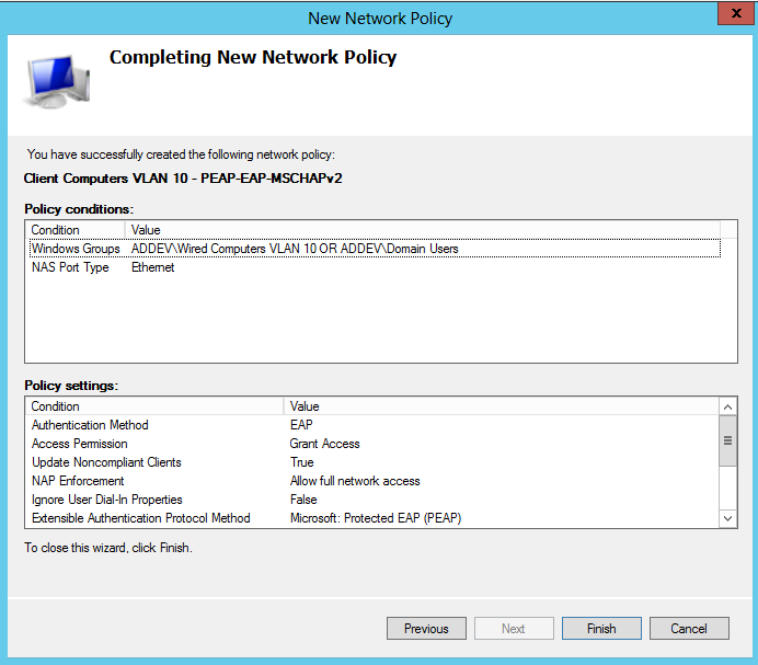 On the Completing New Network Policy page, click Finish Configure a Network Policy for PEAP-EAP-TLS From the Network Policy Server Console, right click on Network Policies and