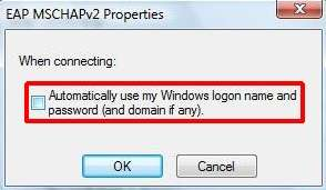 In the EAP MSCHAPv2 Properties window, uncheck When connecting: Automatically use my Windows logon name and