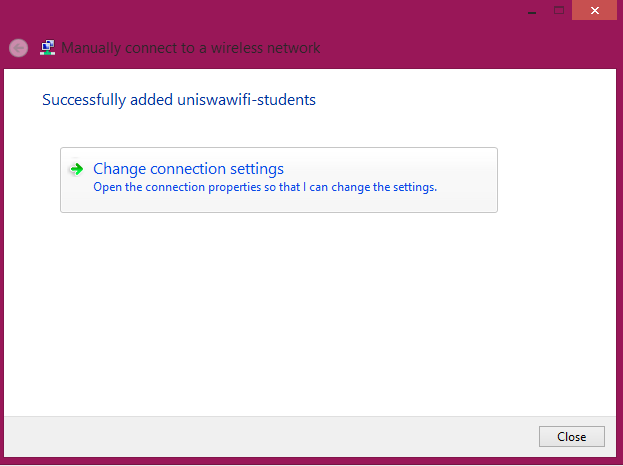5. In the new window that appears, enter the following settings Network name uniswawifi-students Security Type - WPA2-Enterprise