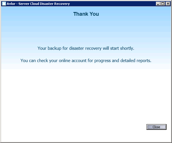 Figure 36: Thank you 6. HOW TO RECOVER YOUR SERVERS?