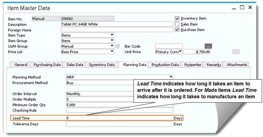 7 The ABCs of MRP Item and Inventory Master Data Figure 7-2 shows the Lead Time field on the Planning Data tab of the Item Master Data window (available by choosing Inventory from the Main Menu).